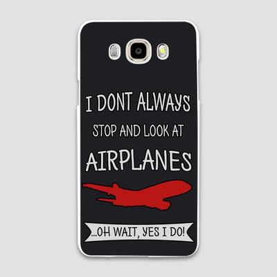 I Don't Always Stop and Look at Airplanes Designed Samsung C & J Cases