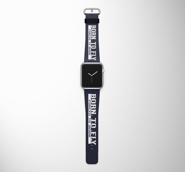 Born To Fly - Forced to Work Designed Leather Apple Watch Straps