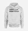Born To Fly Glider Designed Hoodies