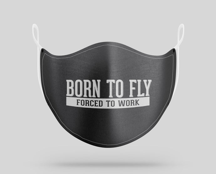 Born to Fly Forced To Work Designed Face Masks