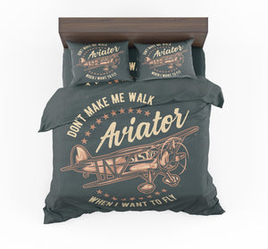 Don't Make me Walk When I want To Fly Designed Bedding Sets