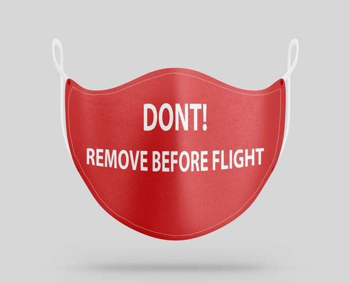 Don't Remove Before Flight Designed Face Masks