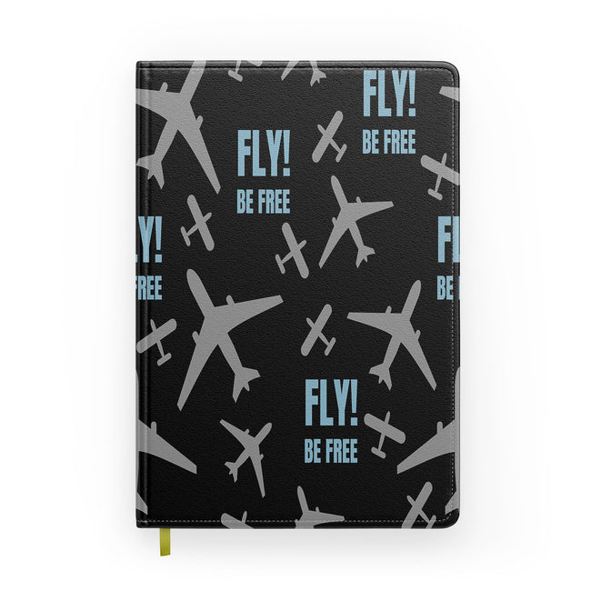 Fly Be Free Designed Notebooks