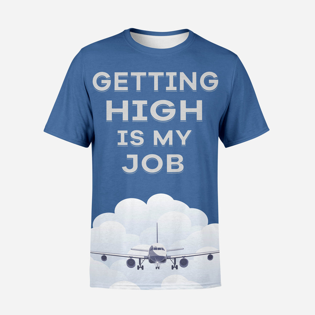 Getting High Is My Job Designed T-Shirt