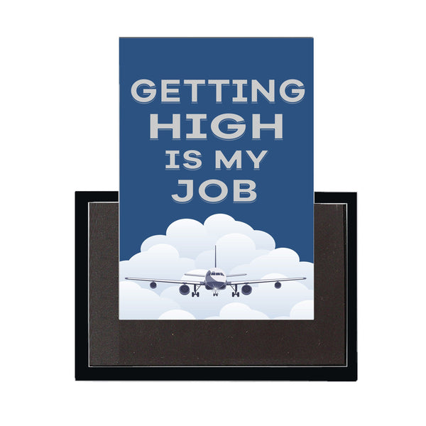 Getting High Is My Job Designed Magnet Pilot Eyes Store
