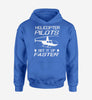Helicopter Pilots Get It Up Faster Designed Hoodies