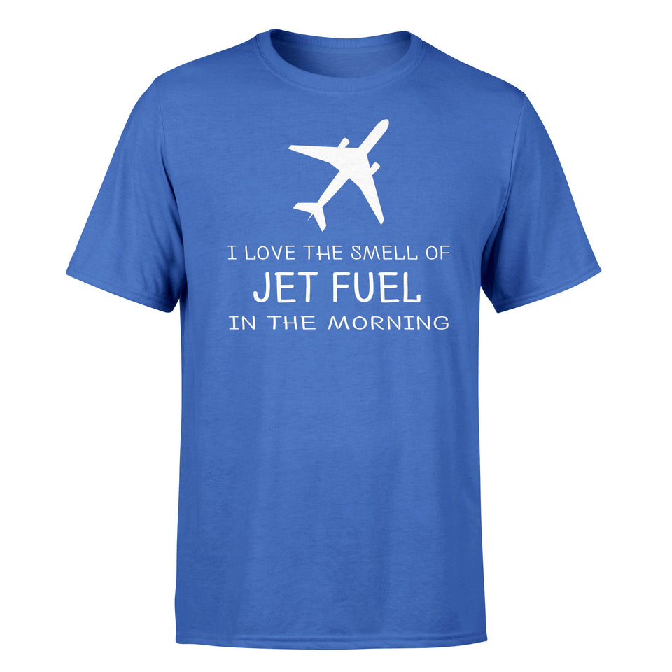 I Love The Smell Of Jet Fuel In The Morning Designed T-Shirts