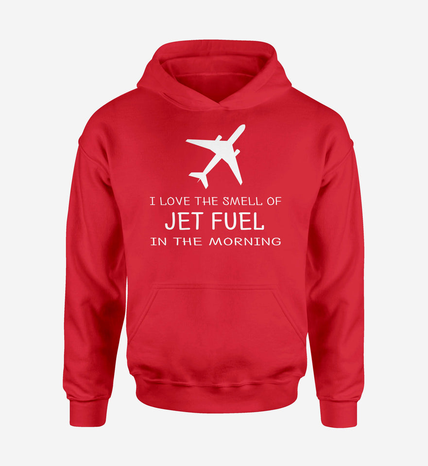 I Love The Smell Of Jet Fuel In The Morning Designed Hoodies