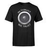 In Thrust We Trust Designed T-Shirts