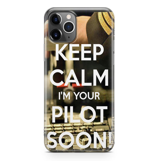 Keep Calm I'm your Pilot Soon Printed iPhone Cases