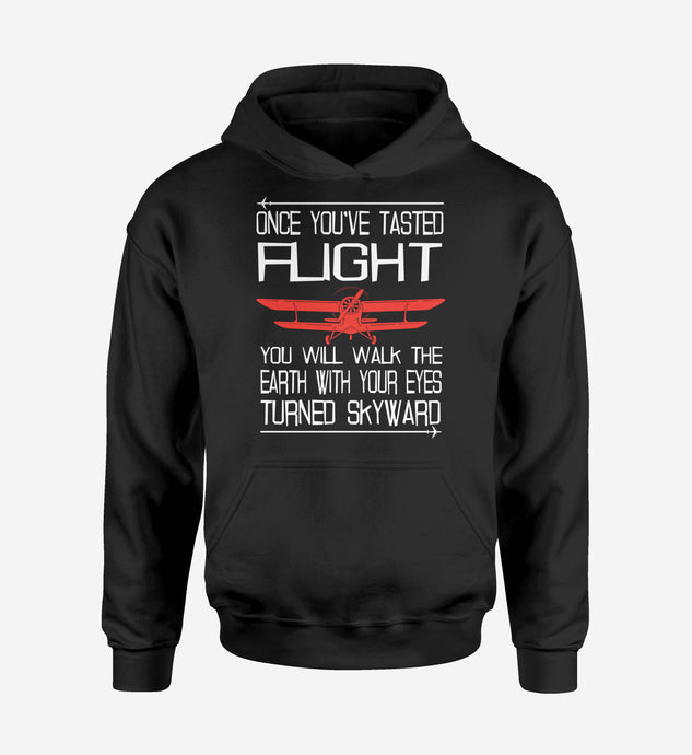 Once You've Tasted Flight Designed Hoodies