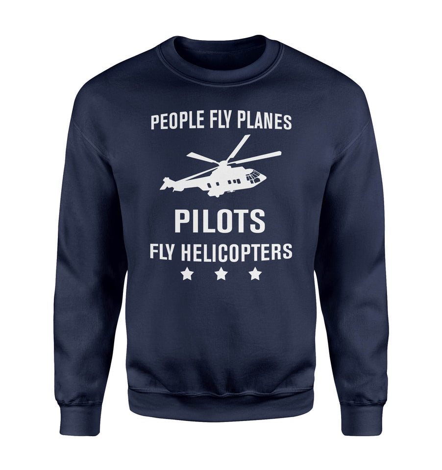 People Fly Planes Pilots Fly Helicopters Designed Polo T-Shirts