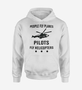 People Fly Planes Pilots Fly Helicopters Designed Hoodies