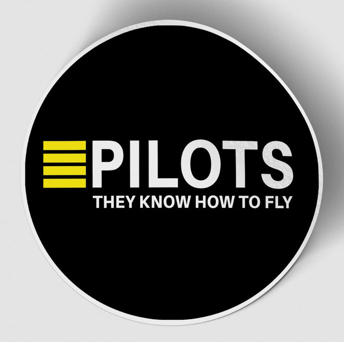Pilots They Know How To Fly Black Designed Stickers