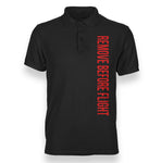 Remove Before Flight 2 Designed Polo T-Shirts