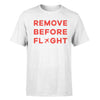 Remove Before Flight Designed T-Shirts