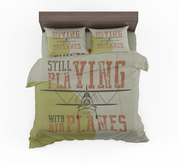 Still Playing with Airplanes Designed Bedding Sets