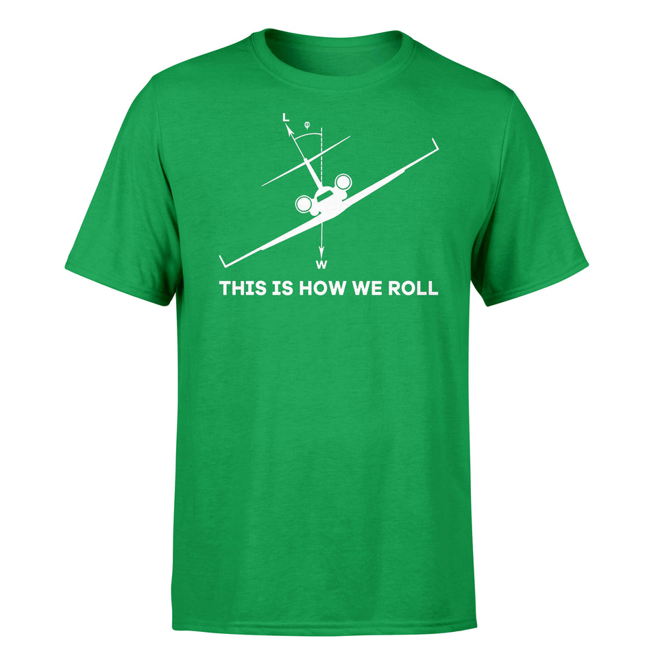 This is How We Roll Designed T-Shirts