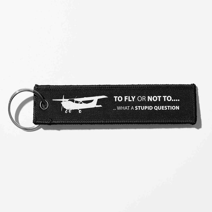 To Fly or Not To Fly Designed Key Chains