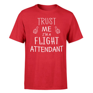 Trust Me I'm a Flight Attendant Designed T-Shirts