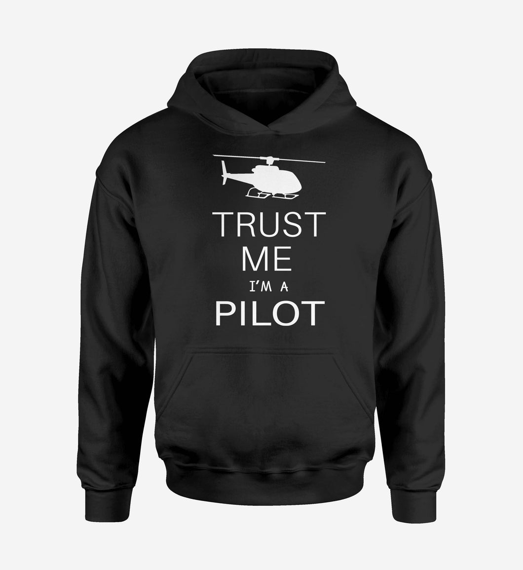 Trust Me I'm a Pilot (Helicopter) Designed Hoodies