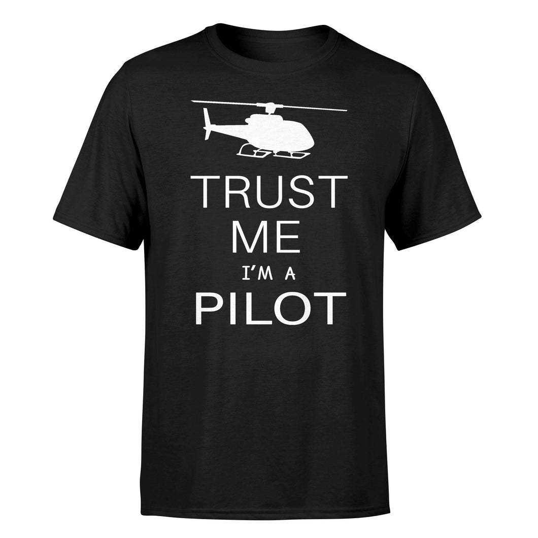 Trust Me I'm a Pilot (Helicopter) Designed T-Shirts