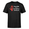 Trust Me I'm an Air Traffic Controller Designed T-Shirts
