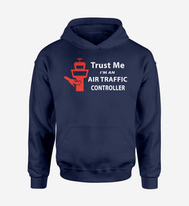 Trust Me I'm an Air Traffic Controller Designed Hoodies