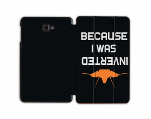 Because I Was Inverted Designed Samsung Cases