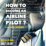 "Ebook - ""HOW TO BECOME AN AIRLINE PILOT"" BOOK"