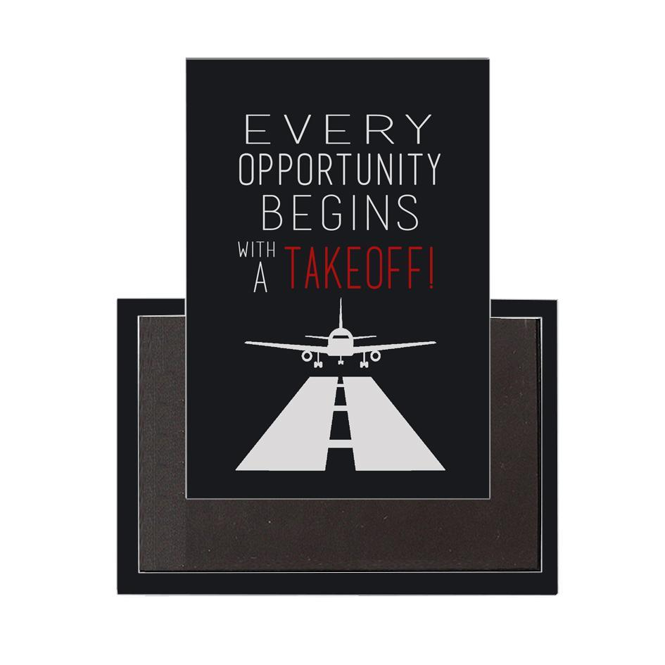 Every Opportunity Begins With A Takeoff Designed Magnet