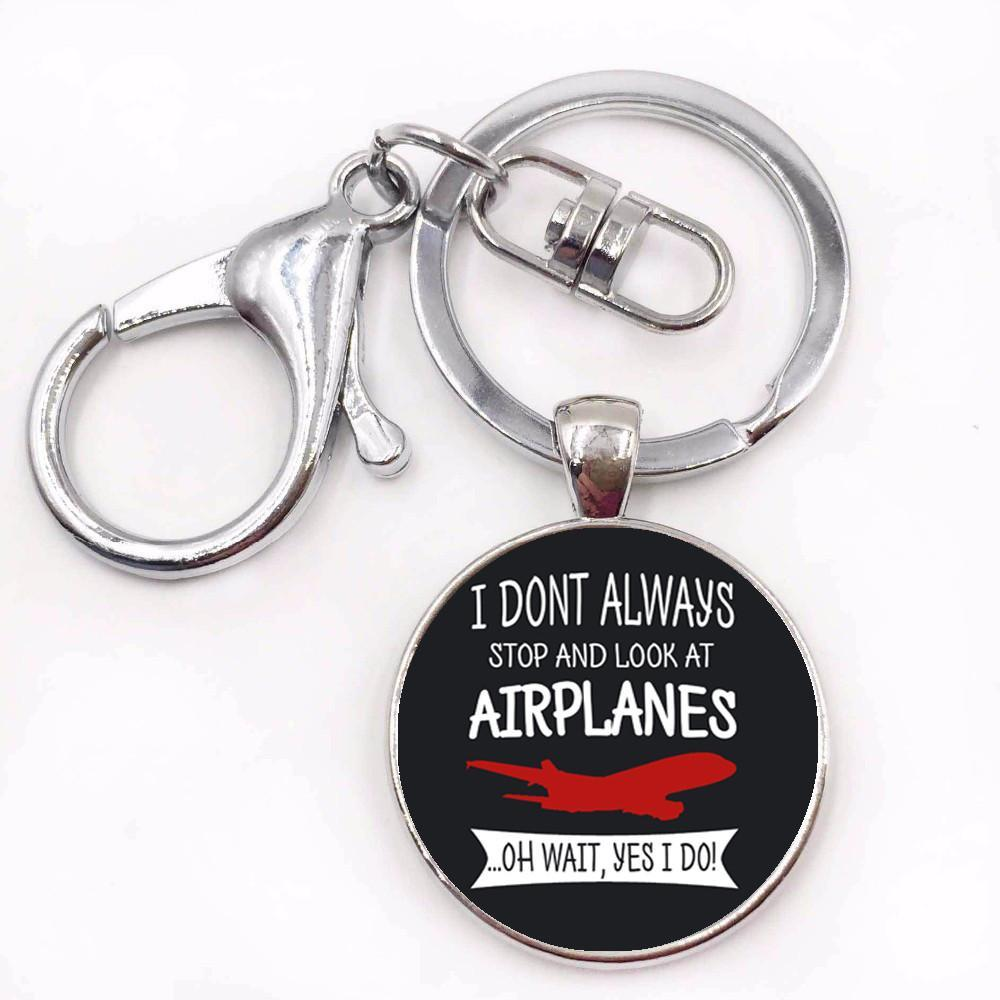 I Don't Always Stop And Look At Airplanes Designed Key Chains