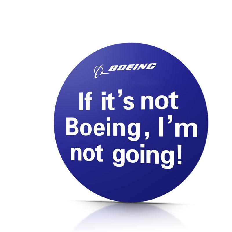 If It's Not Boeing, I'm Not Going Designed Sticker
