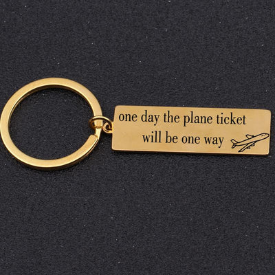 One Day The Plane Ticket Will Be One Way Designed Key Chains Aviation Shop