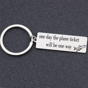 One Day The Plane Ticket Will Be One Way Designed Key Chains Aviation Shop SILVER