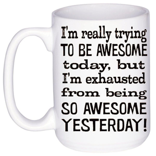 Be Awesome Today Mug, Coffee Mug - Do Take It Personally