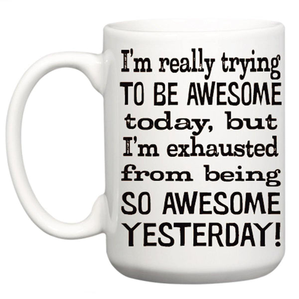 Be Awesome Today Mug