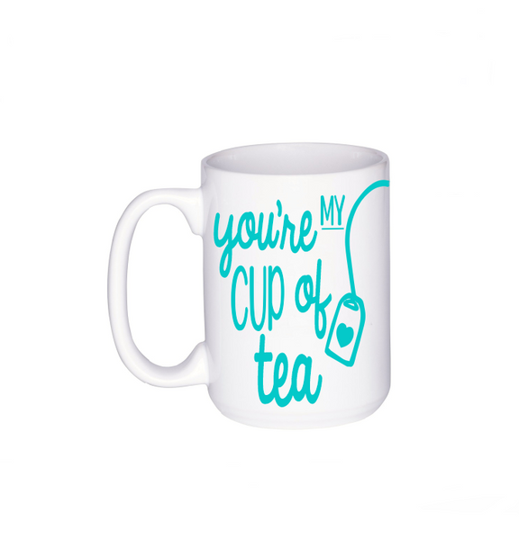 You're My Cup of Tea, Coffee Mug - Do Take It Personally