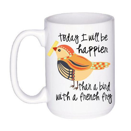 Happier Than A Bird With A French Fry Mug, Coffee Mug - Do Take It Personally