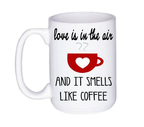 Love is in the Air Mug, Coffee Mug - Do Take It Personally