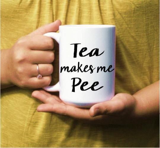 Tea Makes Me Pee Mug, Coffee Mug - Do Take It Personally