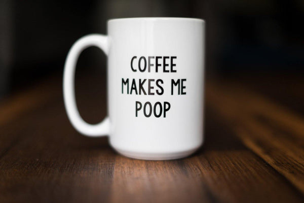 Coffee Makes Me Poop Mug, Coffee Mug - Do Take It Personally