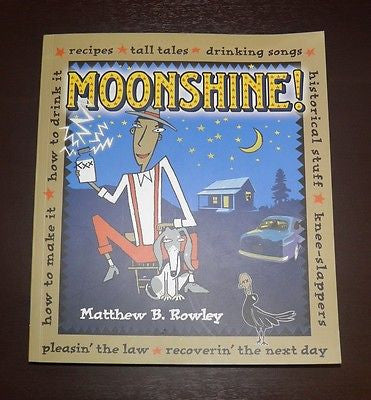 "The Book ""Moonshine!"" by Matthew B. Rowley"