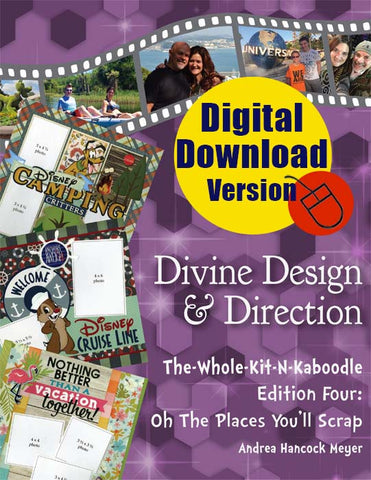 DIGITAL Divine Design & Direction Edition 4: Oh The Places You'll Scrap!