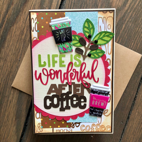 Card: Life is Wonderful After Coffee