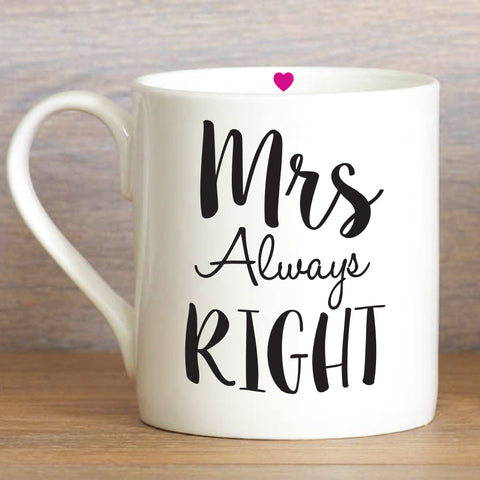 Mr Right Mrs Always Right - Large Mug Set