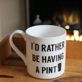 I'd Rather be Having a Pint - Large Mug