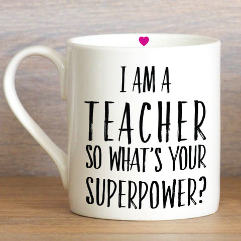 I am a Teacher, So What is your Superpower - Large Mug