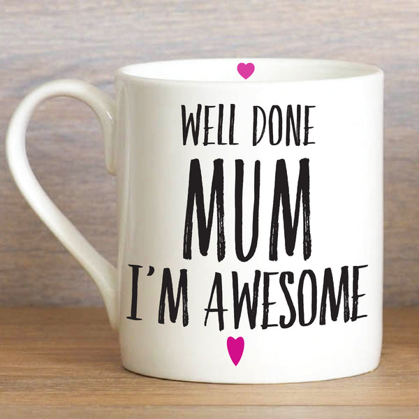 Well Done Mum, I'm Awesome! - Large Mug