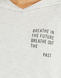 "The taylor hoodie in natural ""Breathe in the future breathe out the past"""